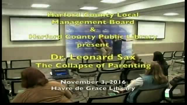 """The Collapse of Parenting"" - Dr. Leonard Sax"